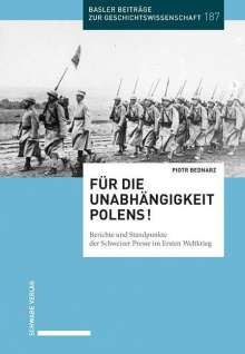 Piotr Bednarz: Für die Unabhängigkeit Polens!, Buch