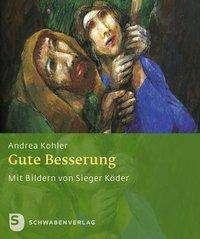 Andrea Kohler: Gute Besserung, Buch