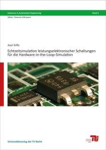 Axel Kiffe: Echtzeitsimulation leistungselektronischer Schaltungen für die Hardware-in-the-Loop-Simulation, Buch