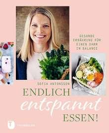 Sofia Antonsson: Endlich entspannt essen, Buch