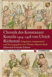 Chronik des Konstanzer Konzils 1414-1418 von Ulrich Richental. Historisch-kritische Edition, Buch