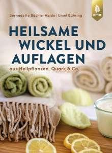 Bernadette Bächle-Helde: Heilsame Wickel und Auflagen, Buch