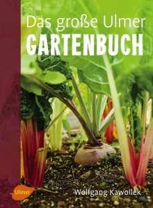 Wolfgang Kawollek: Das große Ulmer Gartenbuch, Buch