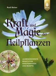 Rudi Beiser: Kraft und Magie der Heilpflanzen, Buch