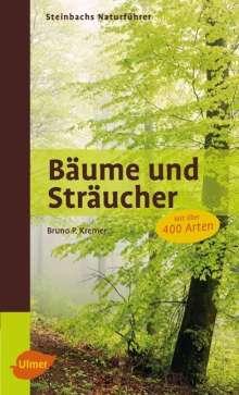 Bruno P. Kremer: Steinbachs Naturführer Bäume und Sträucher, Buch