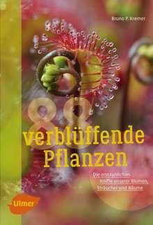 Bruno P. Kremer: 88 verblüffende Pflanzen, Buch