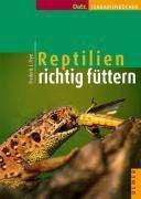 Frederic L. Frye: Reptilien richtig füttern, Buch