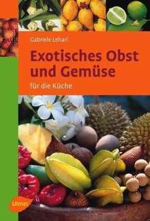 Gabriele Colditz: Exotisches Obst und Gemüse für die Küche, Buch