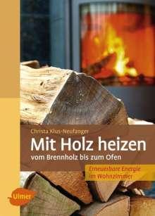 Christa Klus-Neufanger: Mit Holz heizen, Buch