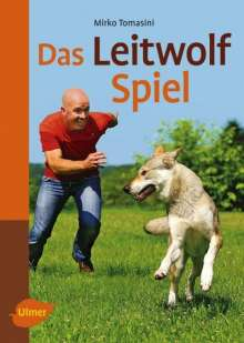 Mirko Tomasini: Das Leitwolf-Spiel, Buch