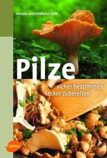 Renate Volk: Pilze - sicher bestimmen - delikat zubereiten, Buch
