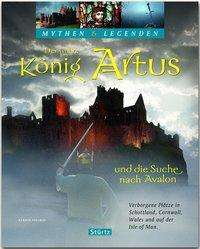 Gerald Axelrod: Der wahre König Artus und die Suche nach Avalon - Verborgene Plätze in Schottland, Cornwall, Wales und auf der Isle of Man, Buch
