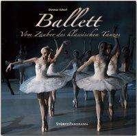Ballett - Vom Zauber des klassischen Tanzes, Buch