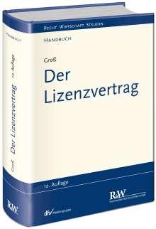 Michael Groß: Der Lizenzvertrag, Buch