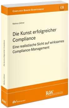 Markus Jüttner: Die Kunst erfolgreicher Compliance, Buch
