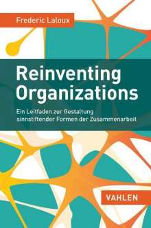 Frederic Laloux: Reinventing Organizations, Buch