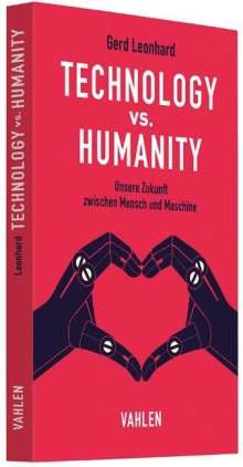 Gerd Leonhard: Technology vs. Humanity, Buch