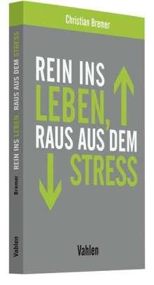 Christian Bremer: Rein ins Leben, raus aus dem Stress, Buch