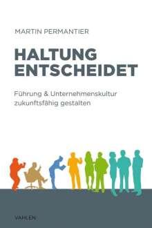 Martin Permantier: Haltung entscheidet, Buch