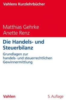 Matthias Gehrke: Die Handels- und Steuerbilanz, Buch