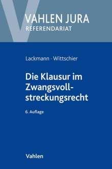 Rolf Lackmann: Die Klausur im Zwangsvollstreckungsrecht, Buch