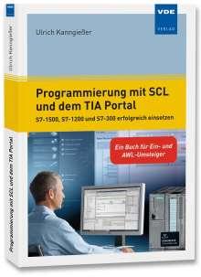 Ulrich Kanngießer: Programmierung mit SCL und dem TIA Portal, Buch