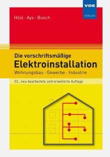 Alfred Hösl: Die vorschriftsmäßige Elektroinstallation, Buch