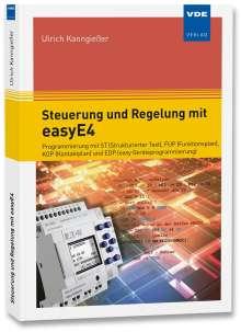Ulrich Kanngießer: Steuerung und Regelung mit easyE4, Buch