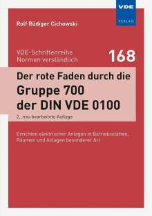 Rolf Rüdiger Cichowski: Der rote Faden durch die Gruppe 700 der DIN VDE 0100, Buch