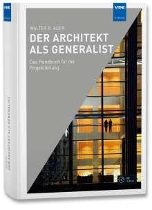 Walter R. Auer: Der Architekt als Generalist, Buch