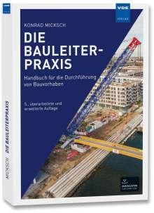 Konrad Micksch: Die Bauleiterpraxis, Buch