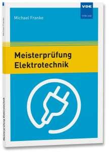 Michael Franke: Meisterprüfung Elektrotechnik, Buch