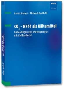 Armin Hafner: CO2 - R744 als Kältemittel, Buch