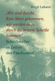 """Birgit Lahann: """"Wir sind durchs Rote Meer gekommen, wir werden auch durch die braune Scheiße kommen"""", Buch"""