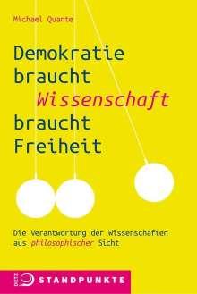 Michael Quante: Demokratie braucht Wissenschaft braucht Freiheit, Buch