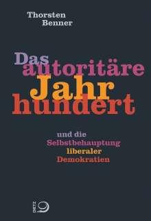 Thorsten Benner: Das autoritäre Jahrhundert, Buch