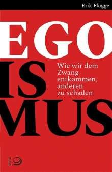 Erik Flügge: Egoismus, Buch