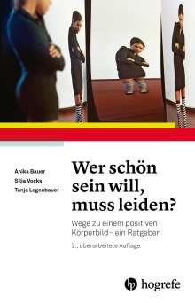 Anika Bauer: Wer schön sein will, muss leiden?, Buch