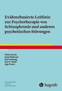 Tania Lincoln: Evidenzbasierte Leitlinie zur Psychotherapie von Schizophrenie und anderen psychotischen Störungen, Buch