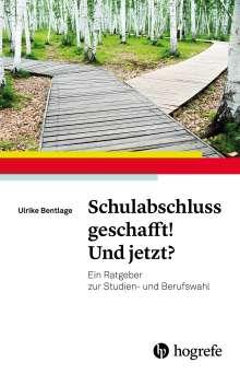Ulrike Bentlage: Schulabschluss geschafft! Und jetzt?, Buch