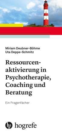 Miriam Deubner-Böhme: Ressourcenaktivierung in Psychotherapie, Coaching und Beratung, Buch
