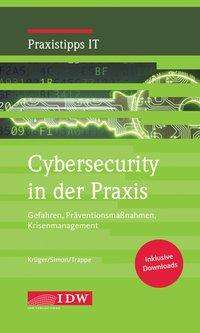 Andreas Krüger: Krüger/Simon/Trappe, Cybersecurity in der Praxis, Buch