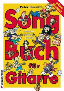 Peter Bursch: Peter Burschs Songbuch für Gitarre. Ohne Noten, Noten