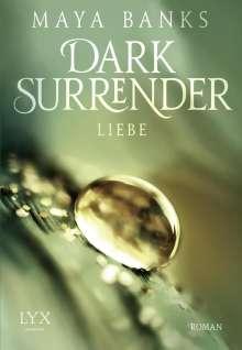 Maya Banks: Dark Surrender 03 - Liebe, Buch