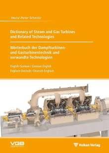 Heinz-Peter Schmitz: Dictionary of Steam and Gas Turbines and Related Technologies // Wörterbuch der Dampfturbinen- und Gasturbinentechnik und verwandte Technologien, Buch