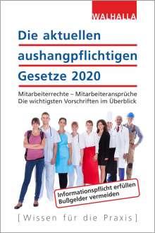 Walhalla Fachredaktion: Die aktuellen aushangpflichtigen Gesetze 2020, Buch