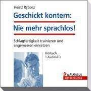 Heinz Ryborz: Geschickt kontern: Nie mehr sprachlos!, CD