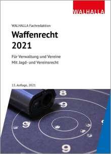 Walhalla Fachredaktion: Waffenrecht 2021, Buch