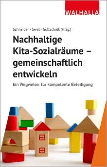 Nachhaltige Kita-Sozialräume - gemeinschaftlich entwickeln, Buch