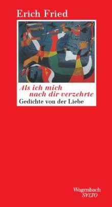 Erich Fried: Als ich mich nach dir verzehrte, Buch
